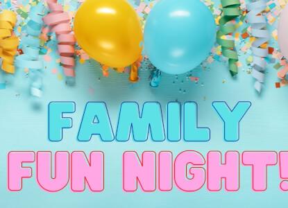 Wednesday Family FUN Night!